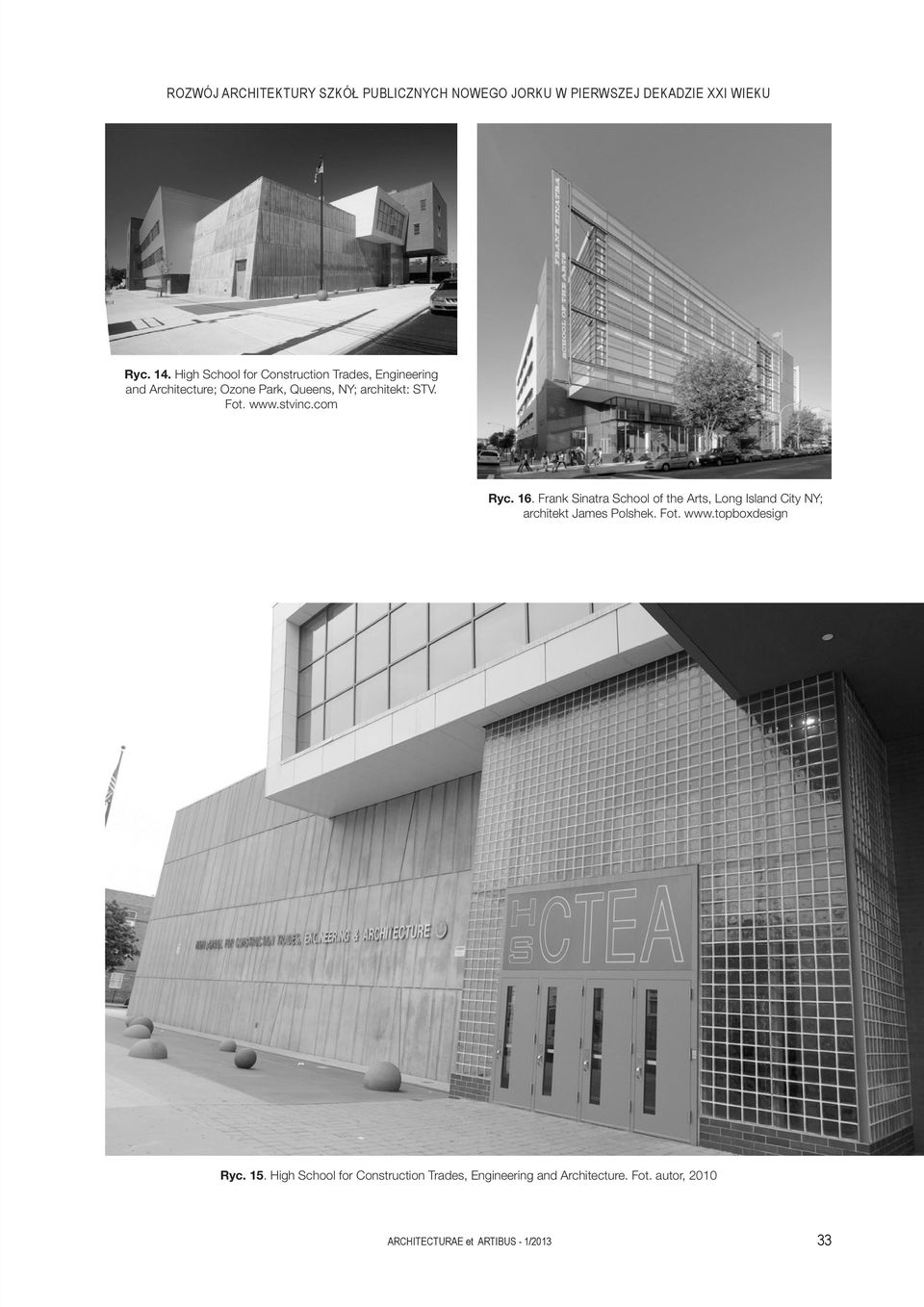 www.stvinc.com Ryc. 16. Frank Sinatra School of the Arts, Long Island City NY; architekt James Polshek. Fot. www.