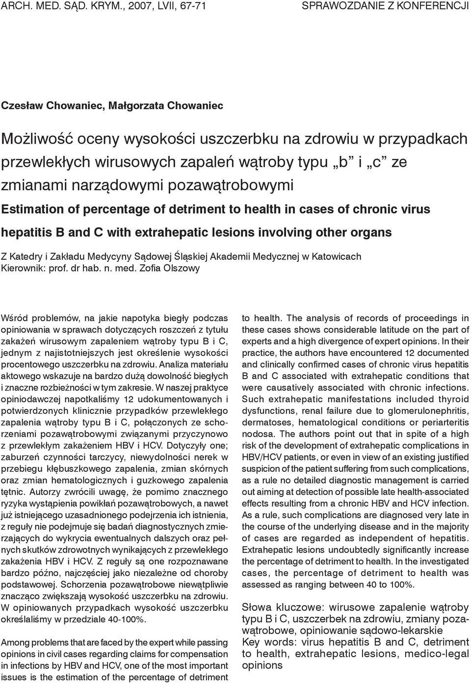 ze zmianami narządowymi pozawątrobowymi Estimation of percentage of detriment to health in cases of chronic virus hepatitis B and C with extrahepatic lesions involving other organs Z Katedry i