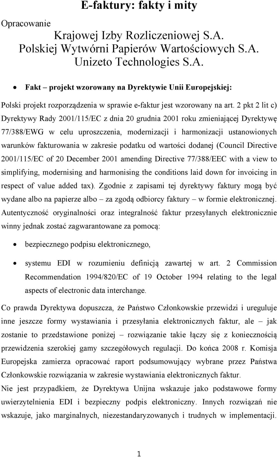 podatku od wartości dodanej (Council Directive 2001/115/EC of 20 December 2001 amending Directive 77/388/EEC with a view to simplifying, modernising and harmonising the conditions laid down for