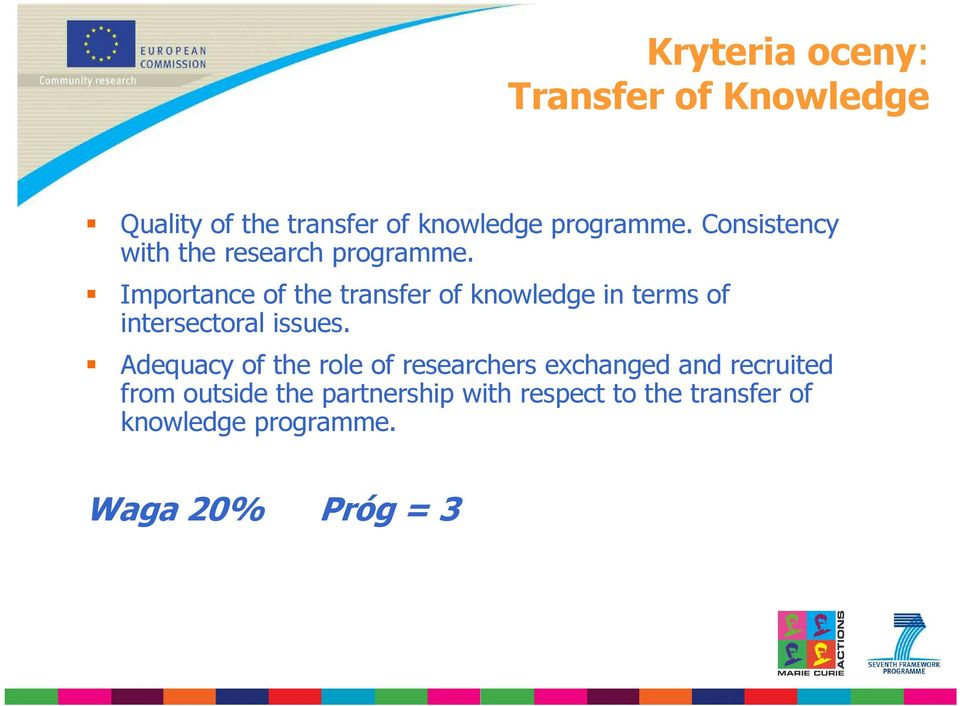 Importance of the transfer of knowledge in terms of intersectoral issues.