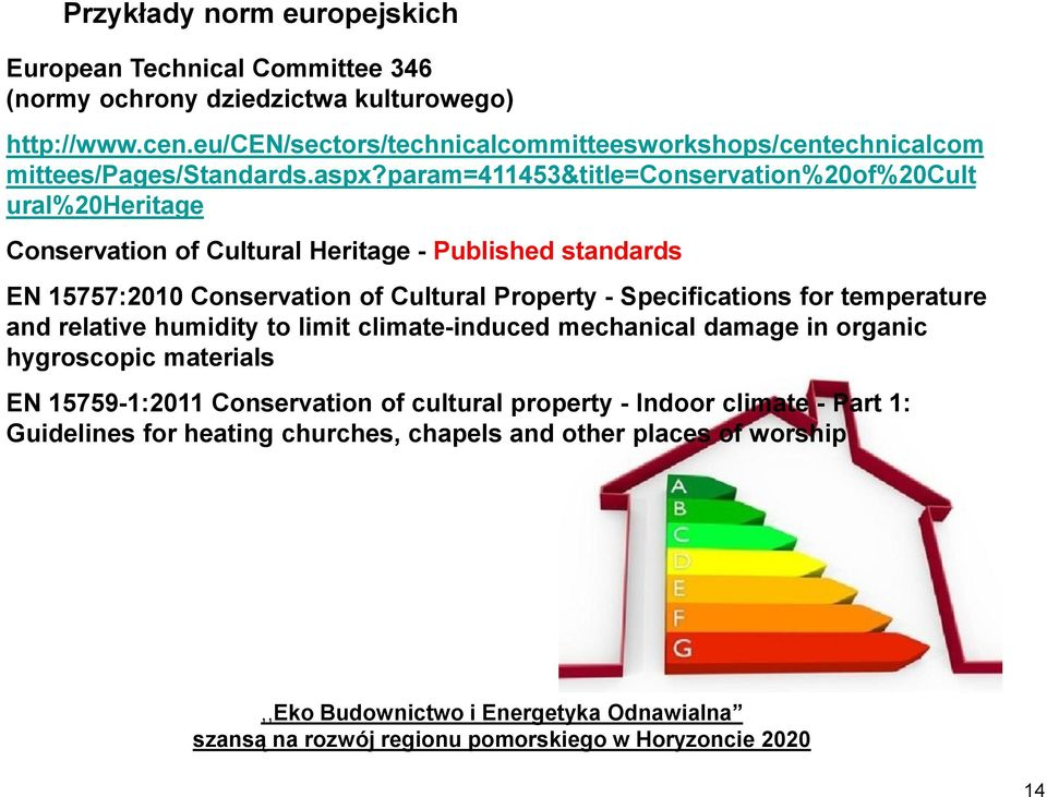 param=411453&title=conservation%20of%20cult ural%20heritage Conservation of Cultural Heritage - Published standards EN 15757:2010 Conservation of Cultural