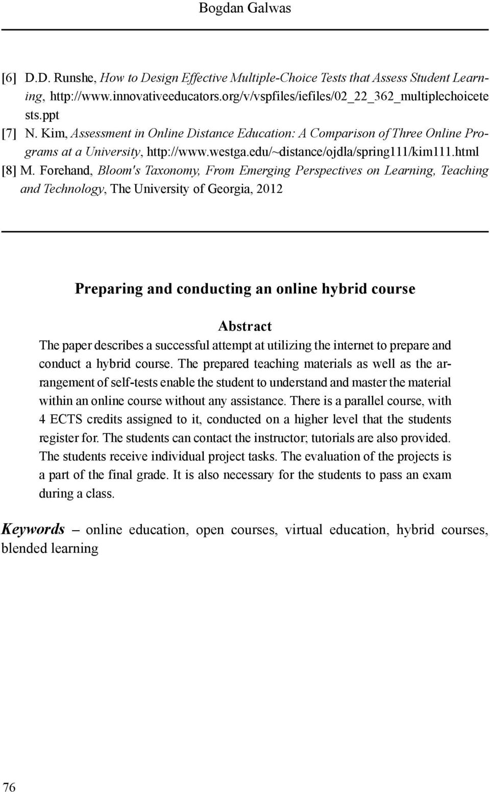Forehand, Bloom's Taxonomy, From Emerging Perspectives on Learning, Teaching and Technology, The University of Georgia, 2012 Preparing and conducting an online hybrid course Abstract The paper