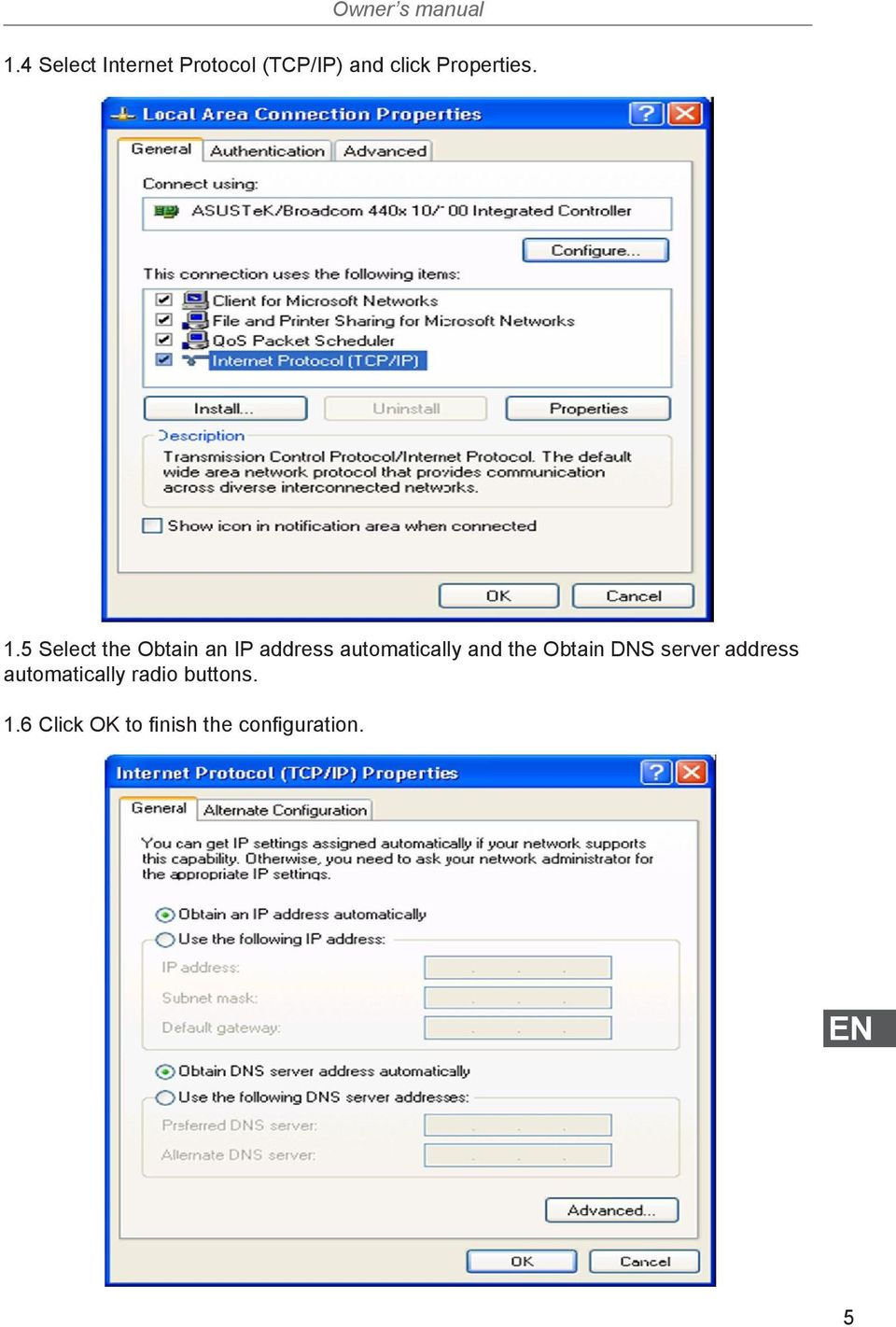 1.5 Select the Obtain an IP address automatically and the