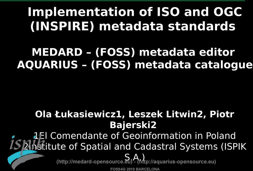 Comendante of Geoinformation in Poland 2Institute of Spatial and Cadastral Systems (ISPIK