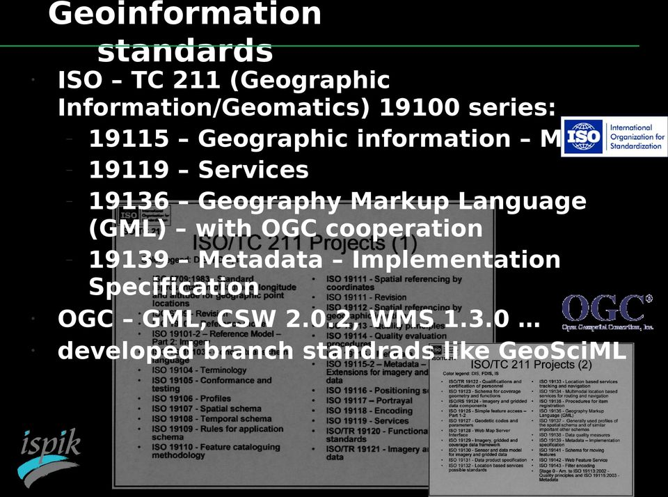Markup Language (GML) with OGC cooperation 19139 Metadata Implementation