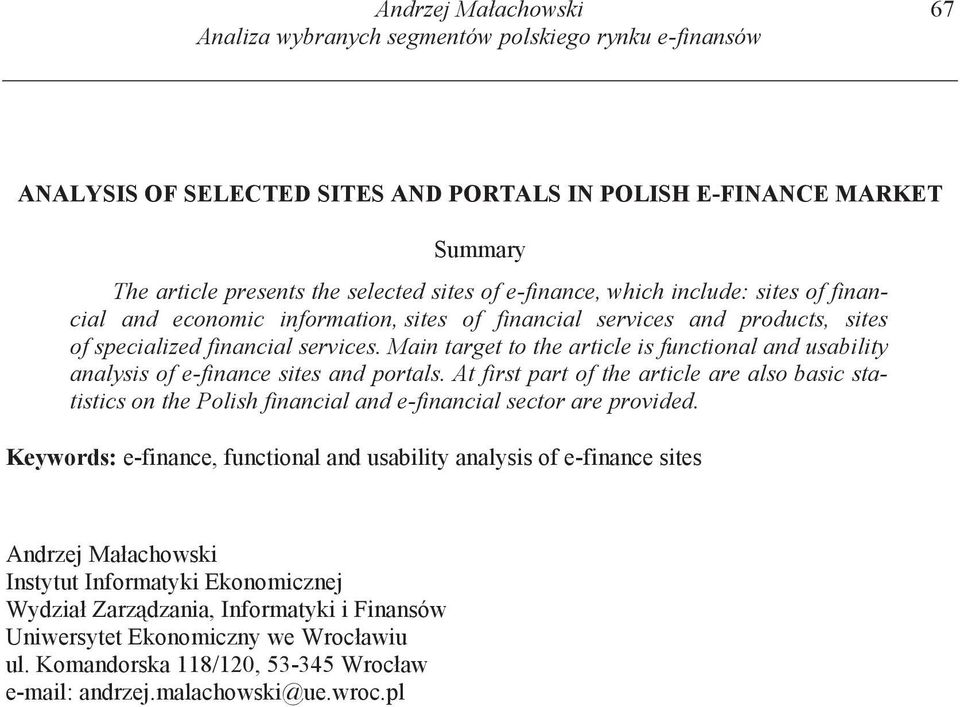 Main target to the article is functional and usability analysis of e-finance sites and portals.