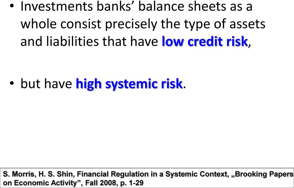 high systemic risk. S.