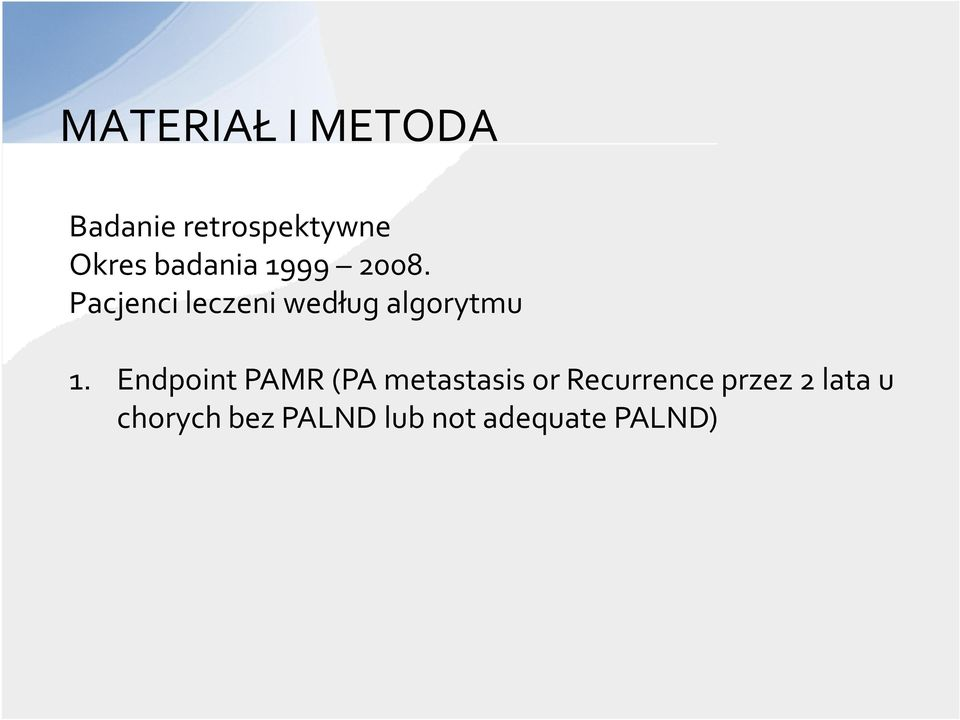 Endpoint PAMR (PA metastasis or Recurrence przez2 latau 1.