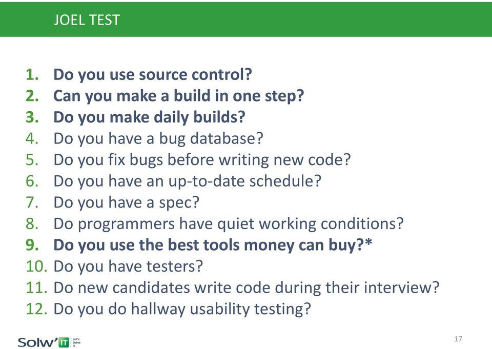 Do you have a spec? 8. Do programmers have quiet working conditions? 9. Do you use the best tools money can buy?