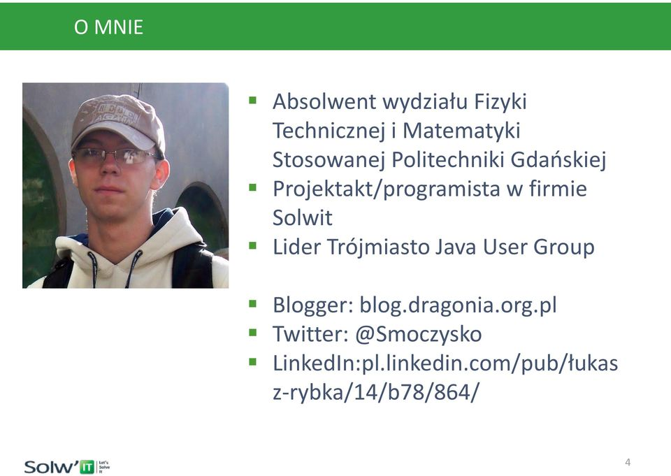 Solwit Lider Trójmiasto Java User Group Blogger: blog.dragonia.org.