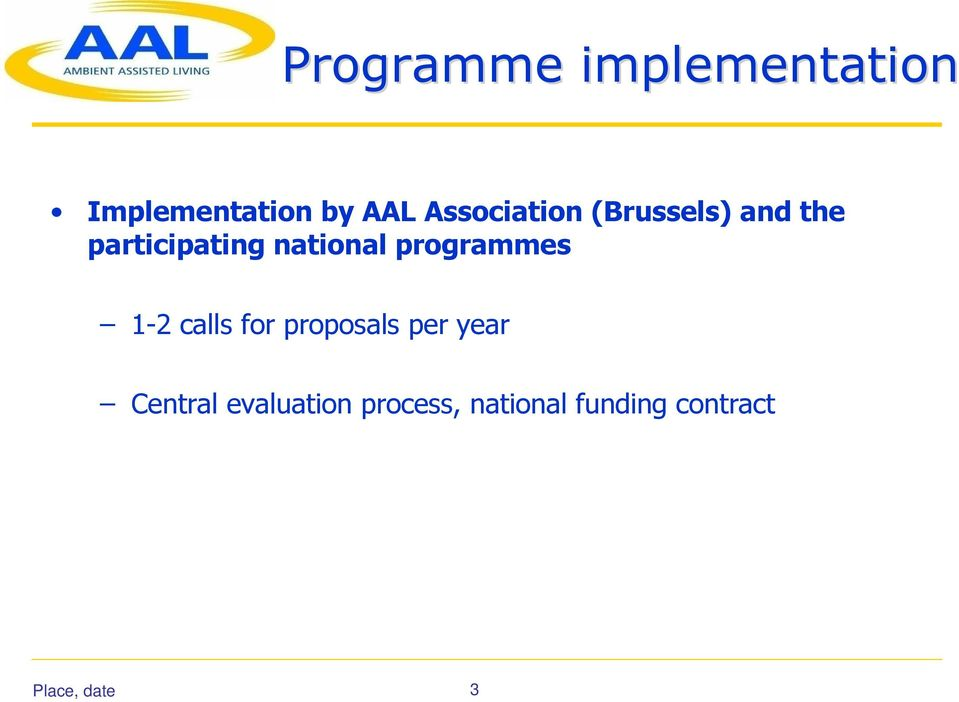 national programmes 1-2 calls for proposals per year
