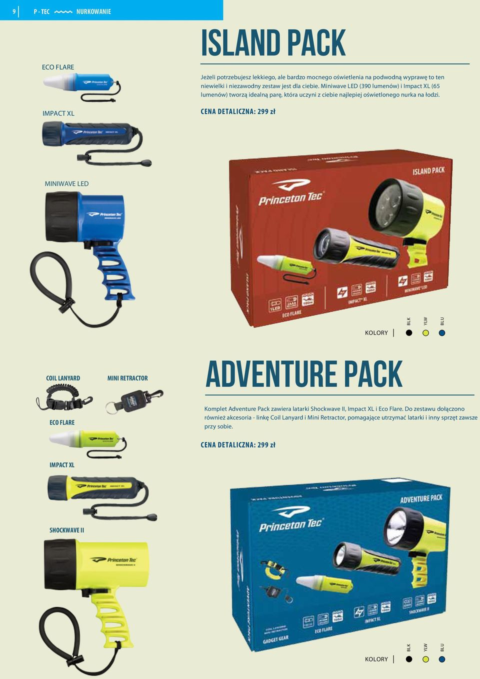 CENA DETALICZNA: 299 zł MINIWAVE LED COIL LANYARD MINI RETRACTOR ADVENTURE PACK ECO FLARE Komplet Adventure Pack zawiera latarki Shockwave II, Impact XL i Eco Flare.