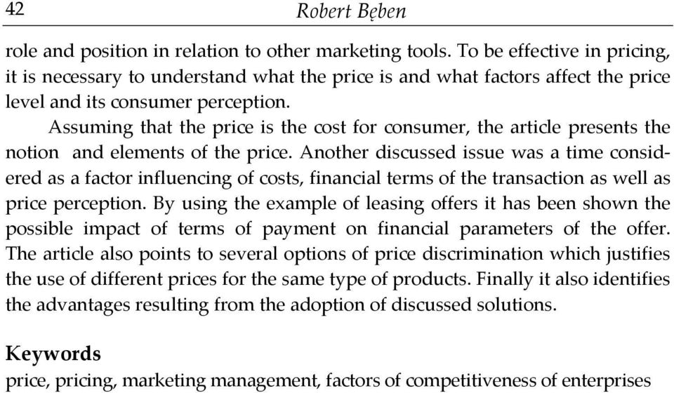 Assuming that the price is the cost for consumer, the article presents the notion and elements of the price.