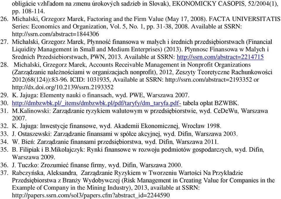 Michalski, Grzegorz Marek, Płynność finansowa w małych i średnich przedsiębiorstwach (Financial Liquidity Management in Small and Medium Enterprises) (2013).