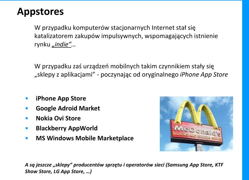 oryginalnego iphone App Store iphone App Store Google Adroid Market Nokia Ovi Store Blackberry AppWorld MS Windows