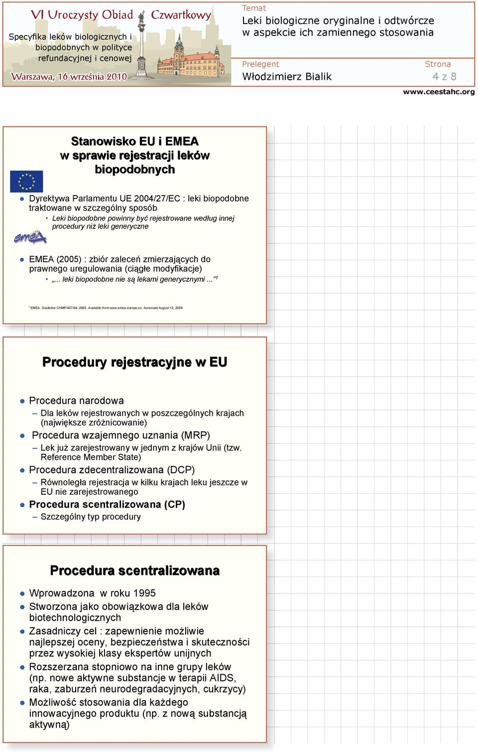 Guideline CHMP/437/04. 2005. Available from www.emea.europa.eu. Accessed August 12, 2009.