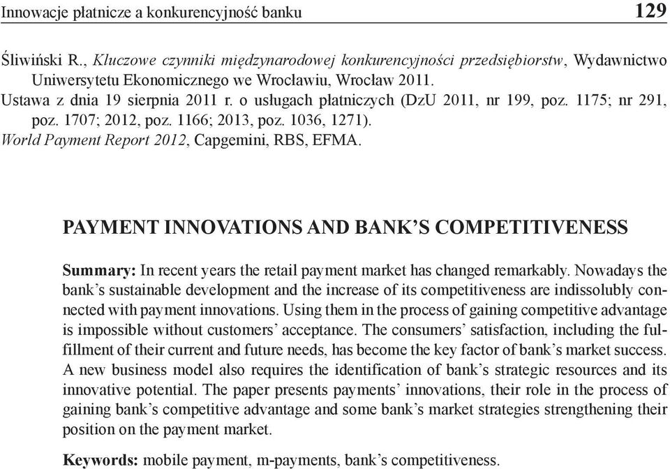 PAYMENT INNOVATIONS AND BANK S COMPETITIVENESS Summary: In recent years the retail payment market has changed remarkably.