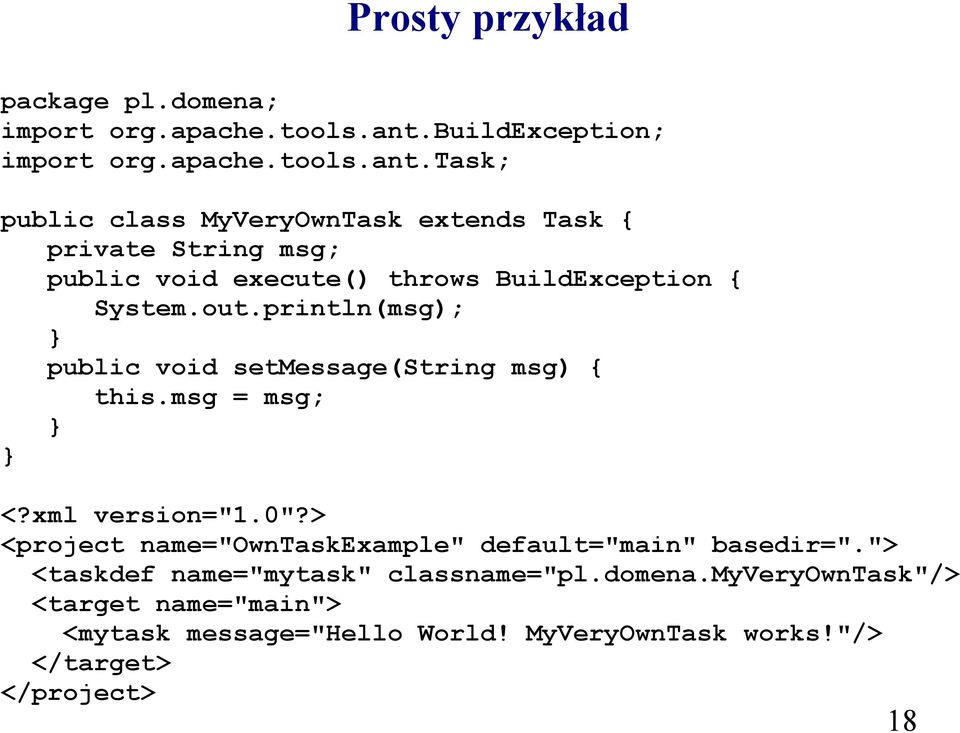 """/> </target> </project> 18 Prosty przykład package pl.domena; import org.apache.tools.ant."