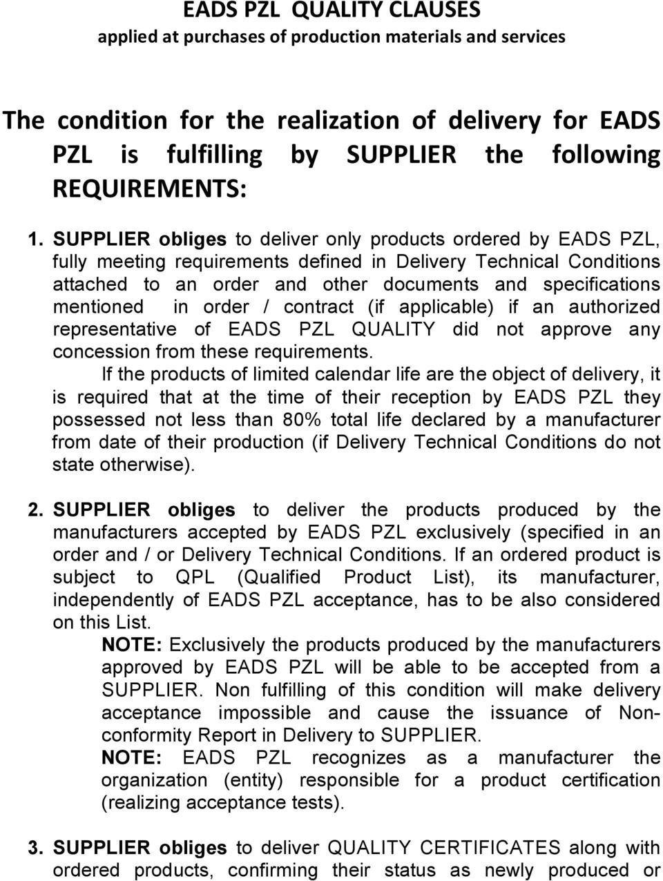 mentioned in order / contract (if applicable) if an authorized representative of EADS PZL QUALITY did not approve any concession from these requirements.