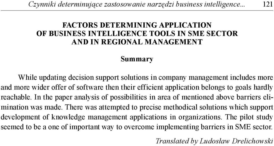 includes more and more wider offer of software then their efficient application belongs to goals hardly reachable.