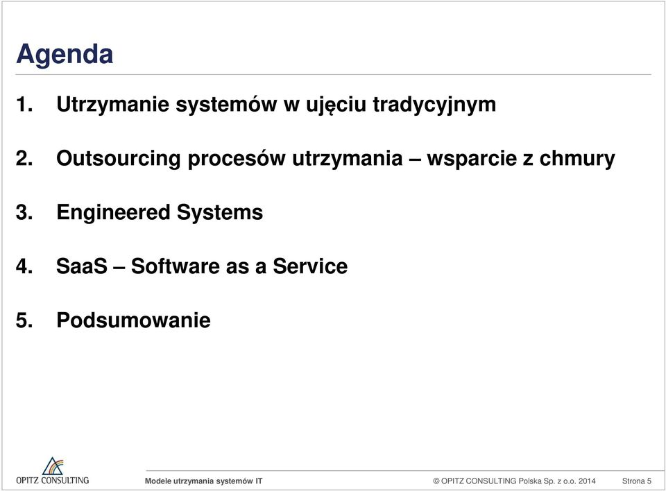 Engineered Systems 4. SaaS Software as a Service 5.