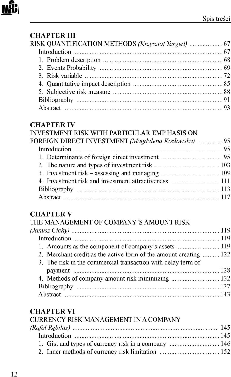 .. 95 1. Determinants of foreign direct investment... 95 2. The nature and types of investment risk... 103 3. Investment risk assessing and managing... 109 4.