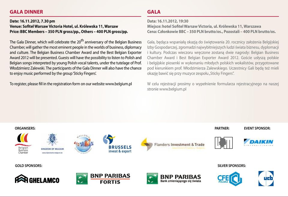 The Belgian Business Chamber Award and the Best Belgian Exporter Award 2012 will be presented.