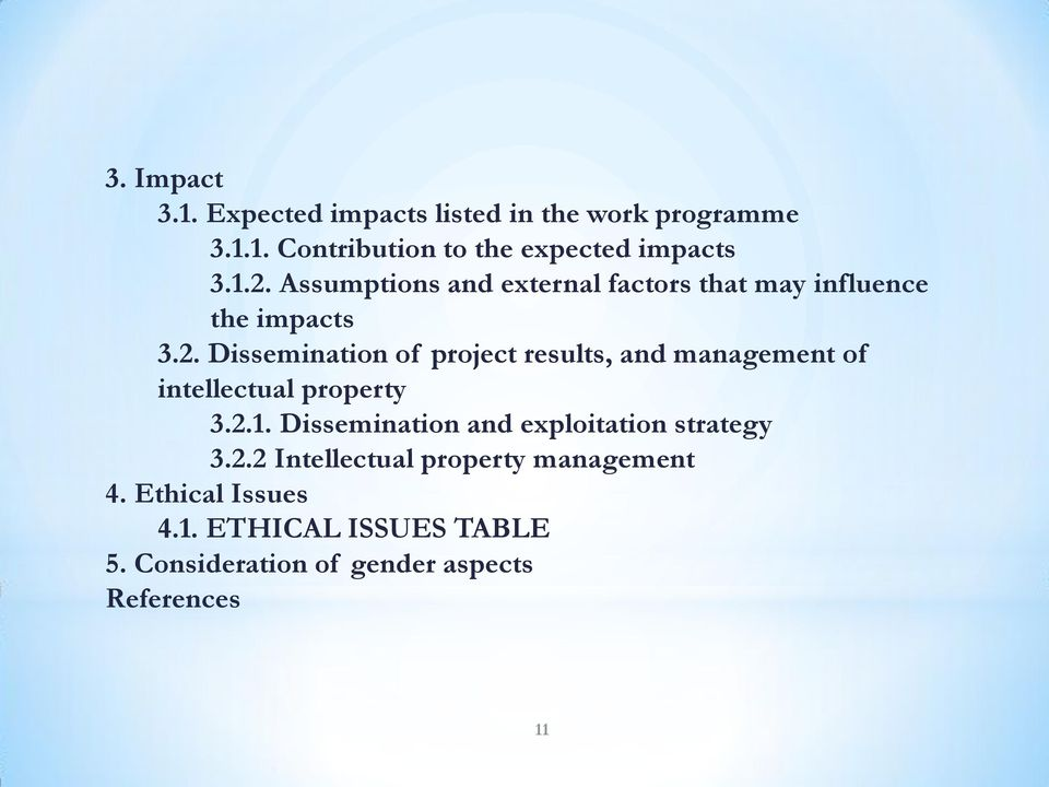 Dissemination of project results, and management of intellectual property 3.2.1.
