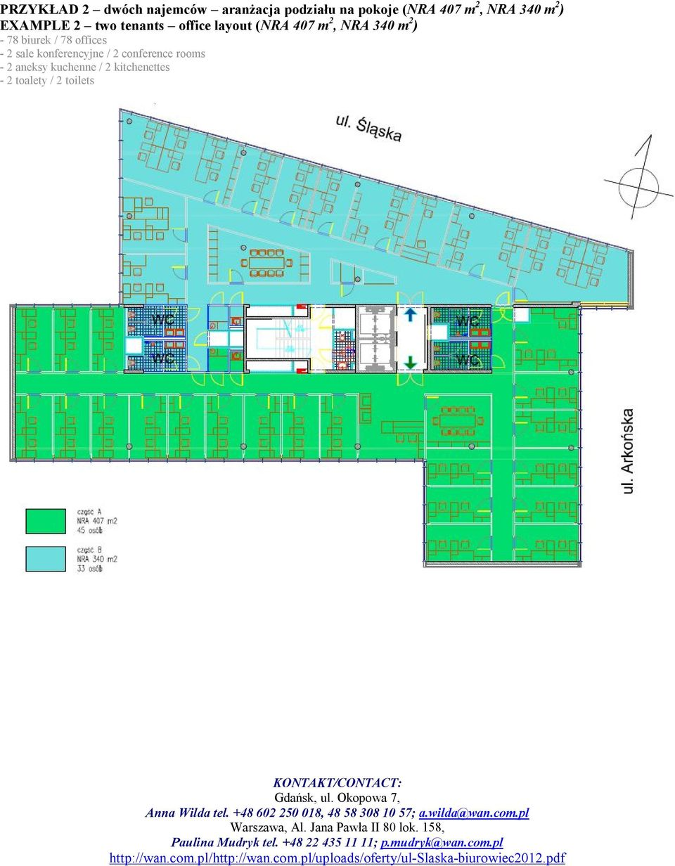 (NRA 407 m 2, NRA 340 m 2 ) - 78 biurek / 78 offices - 2 sale