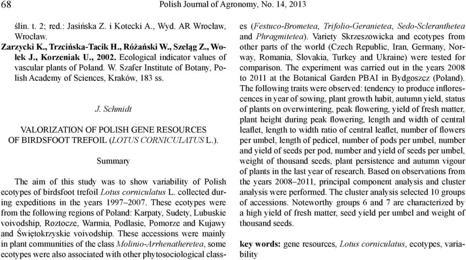 Schmidt VALORIZATION OF POLISH GENE RESOURCES OF BIRDSFOOT TREFOIL (LOTUS CORNICULATUS L.).