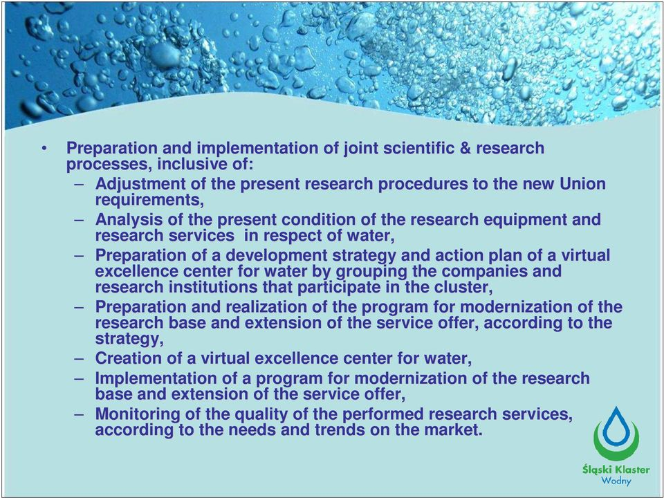 research institutions that participate in the cluster, Preparation and realization of the program for modernization of the research base and extension of the service offer, according to the t