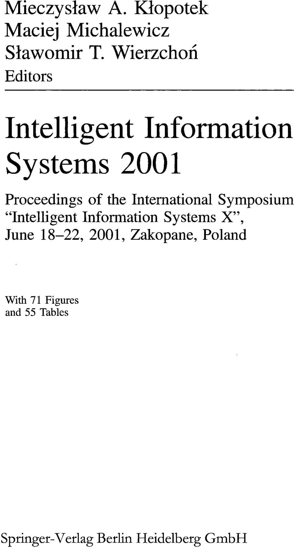 "the International Symposium ""Intelligent Information Systems X"", June"