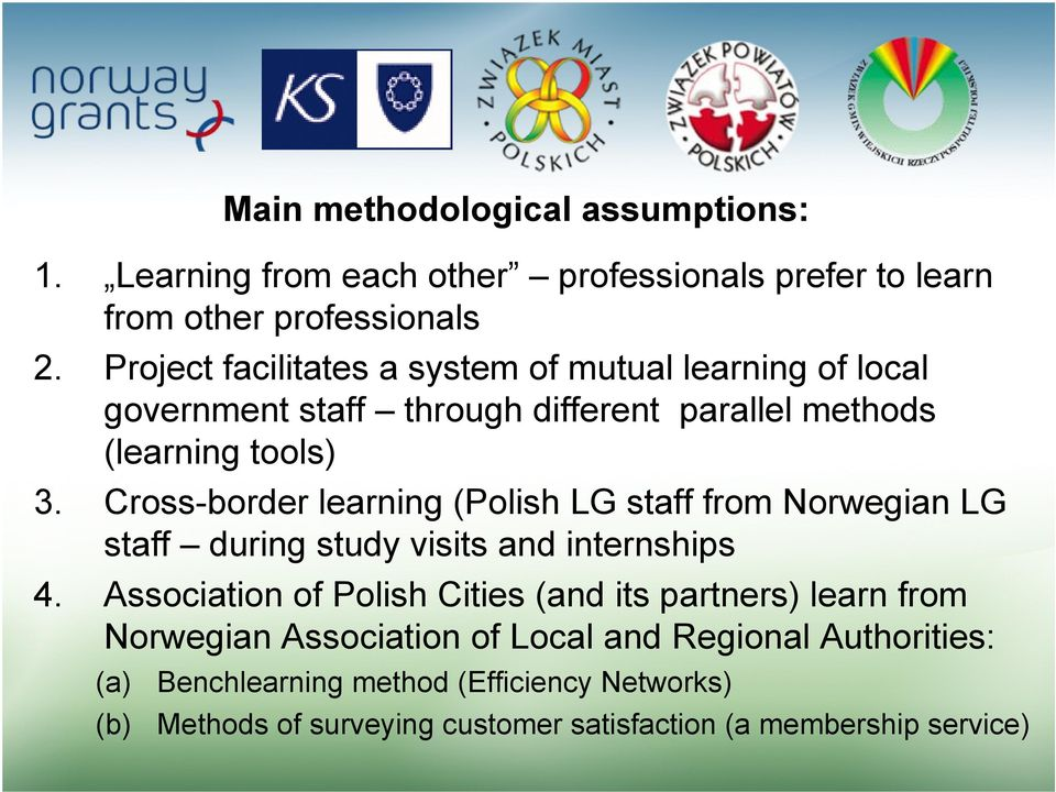 Cross-border learning (Polish LG staff from Norwegian LG staff during study visits and internships 4.
