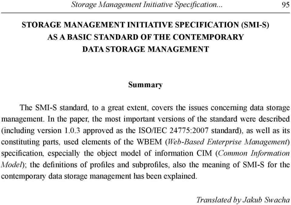 concerning data storage management. In the paper, the most important versions of the standard were described (including version 1.0.