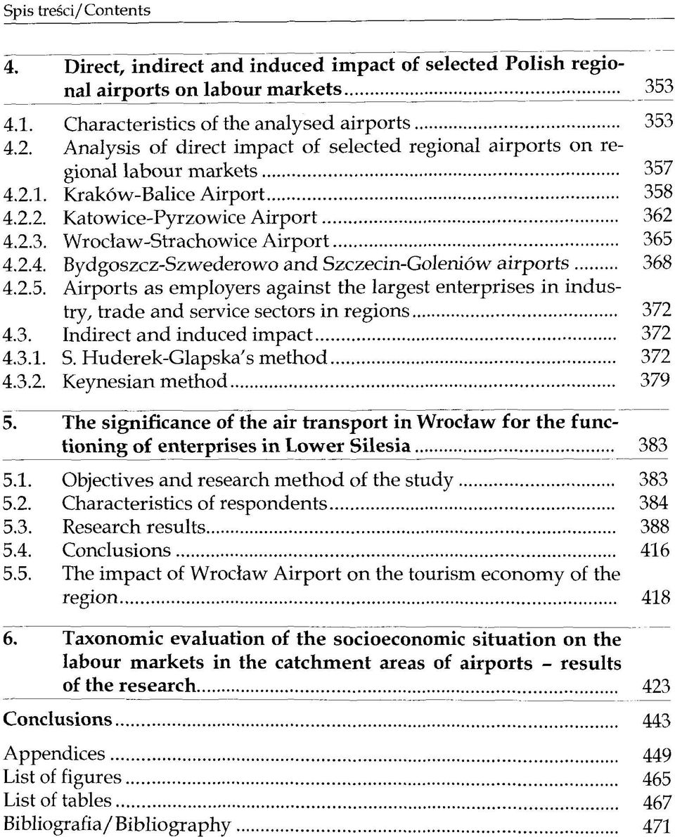 2.4. Bydgoszcz-Szwederowo and Szczecin-Goleniöw airports 368 4.2.5. Airports as employers against the largest enterprises in industry, trade and service sectors in regions 372 4.3. Indirect and induced impact 372 4.
