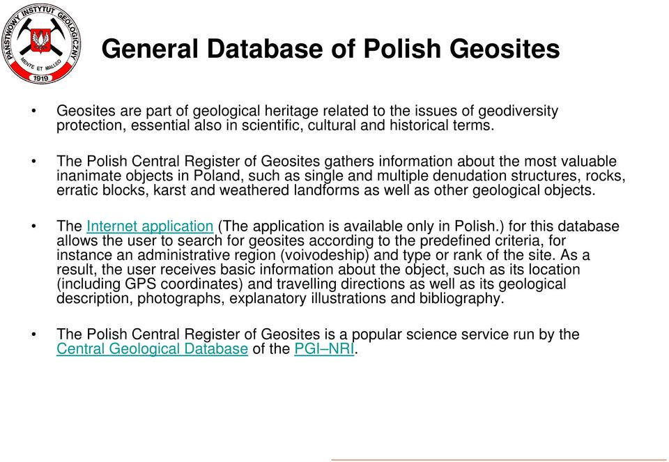 weathered landforms as well as other geological objects. The Internet application (The application is available only in Polish.