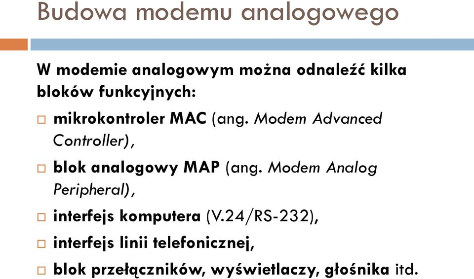 Modem Advanced Controller), blok analogowy MAP (ang.