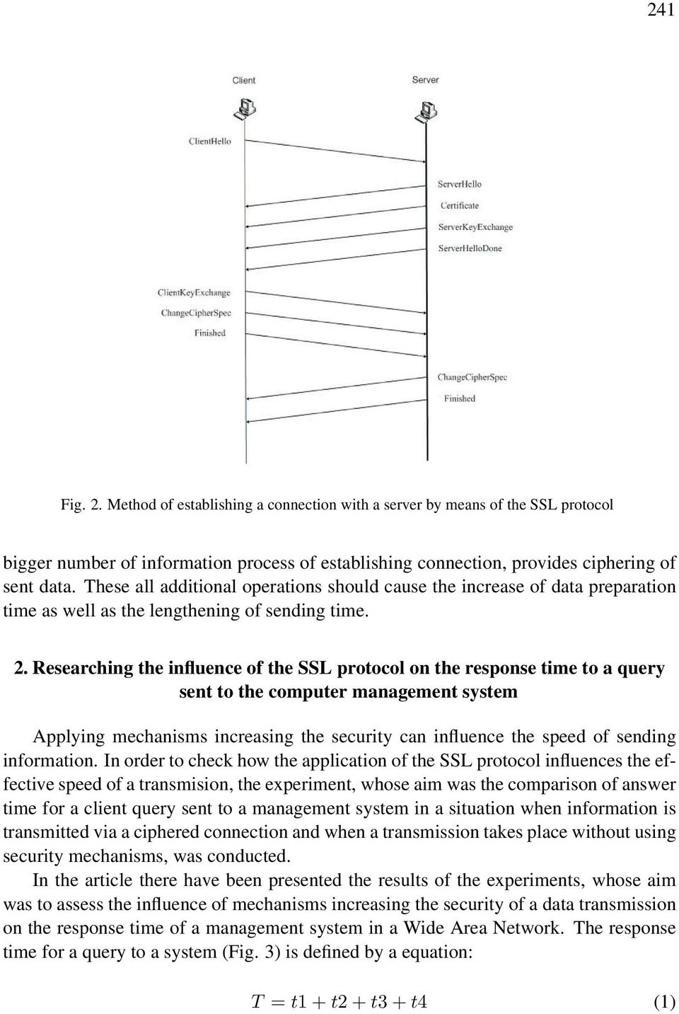 Researching the influence of the SSL protocol on the response time to a query sent to the computer management system Applying mechanisms increasing the security can influence the speed of sending