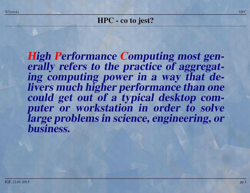 aggregating computing power in a way that delivers much higher performance
