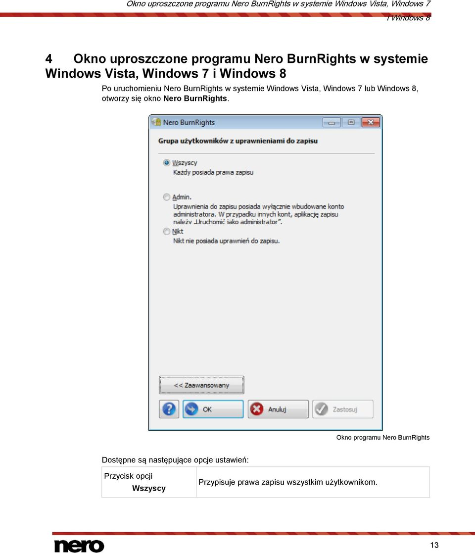 systemie Windows Vista, Windows 7 lub Windows 8, otworzy się okno Nero BurnRights.