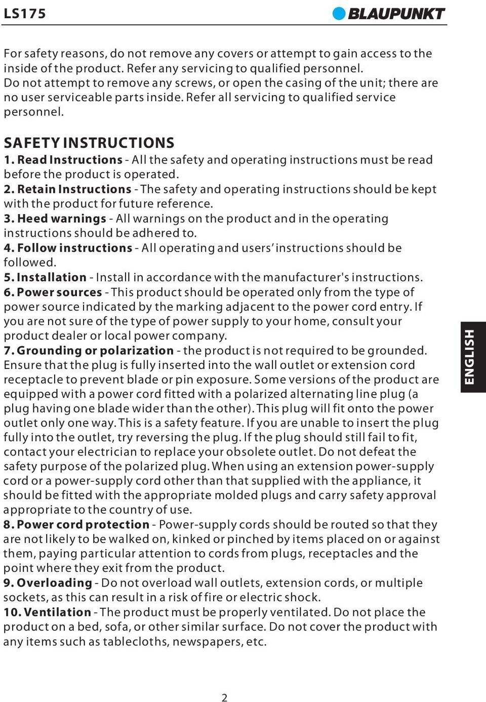 Read Instructions - All the safety and operating instructions must be read before the product is operated. 2.
