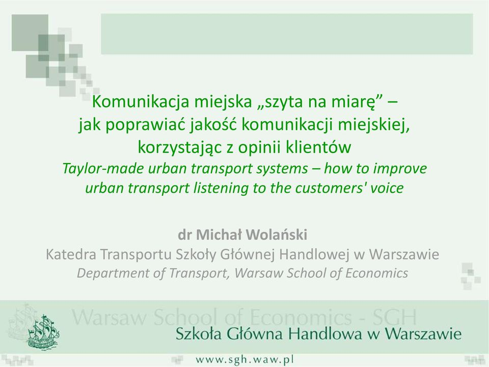 urban transport listening to the customers' voice dr Michał Wolański Katedra