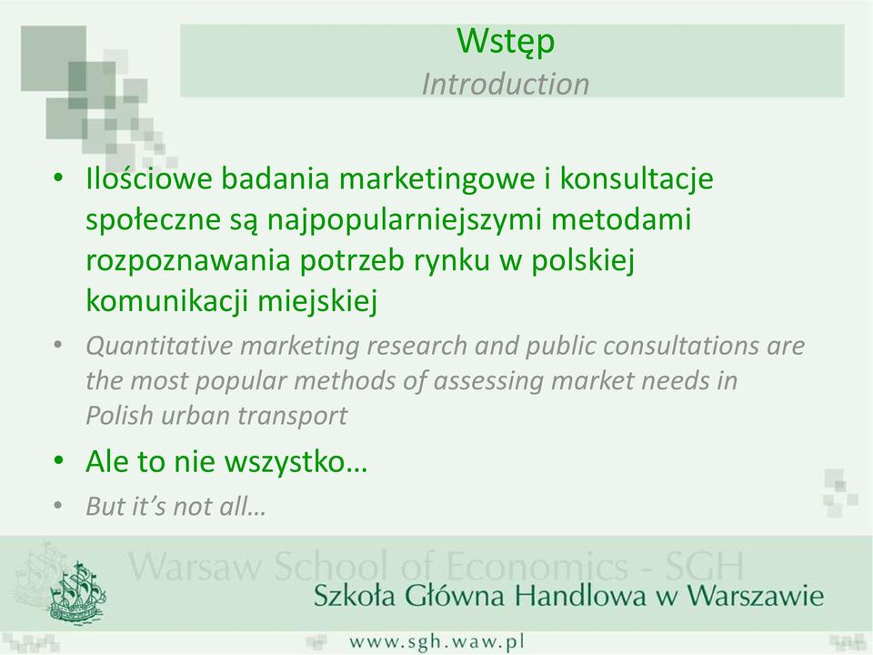 miejskiej Quantitative marketing research and public consultations are the most