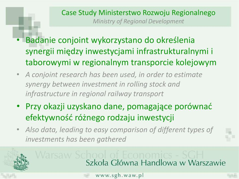 estimate synergy between investment in rolling stock and infrastructure in regional railway transport Przy okazji uzyskano dane,