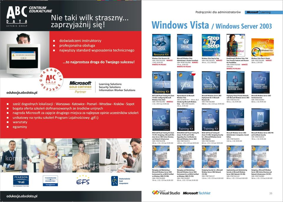 99 USD Breakthrough Windows Vista: Find Your Favorite Features and Discover the Possibilities ISBN: 99780735623620 NOWOŚĆ! 19.99 USD WKRÓTCE PO POLSKU!