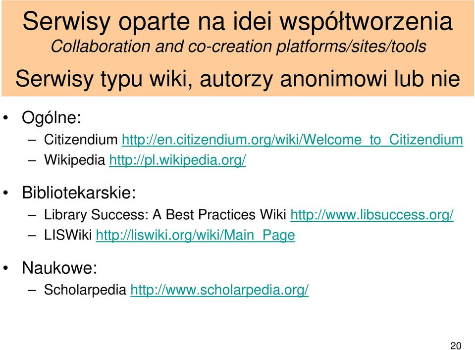 org/wiki/welcome_to_citizendium Wikipedia http://pl.wikipedia.