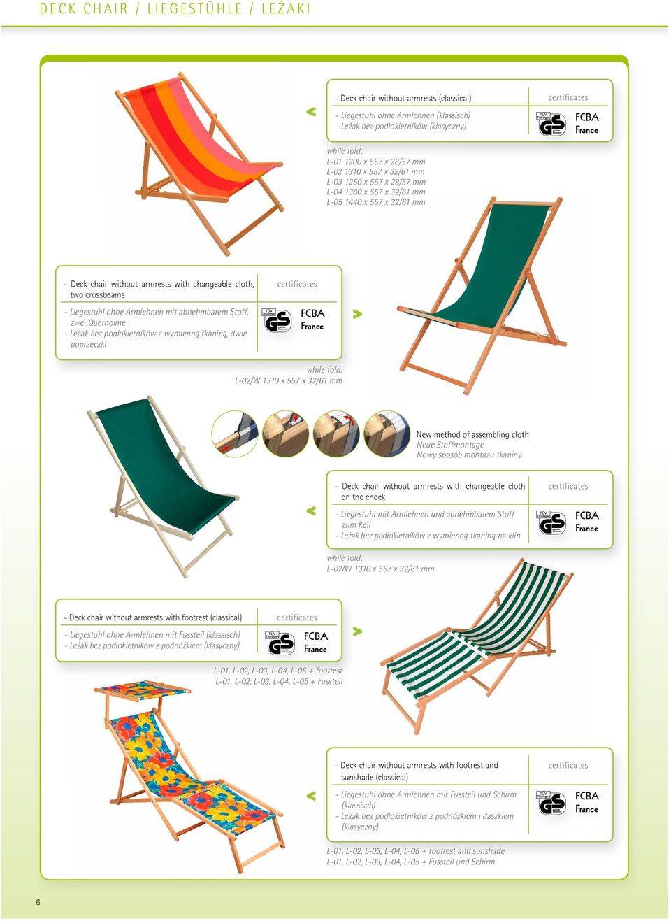 deck chair with Step 1 Instruction of assembling cloth in deck chair in deck chair with changeable cloth (new version) Deck chair without armrests with changeable cloth, two crossbeams Liegestuhl