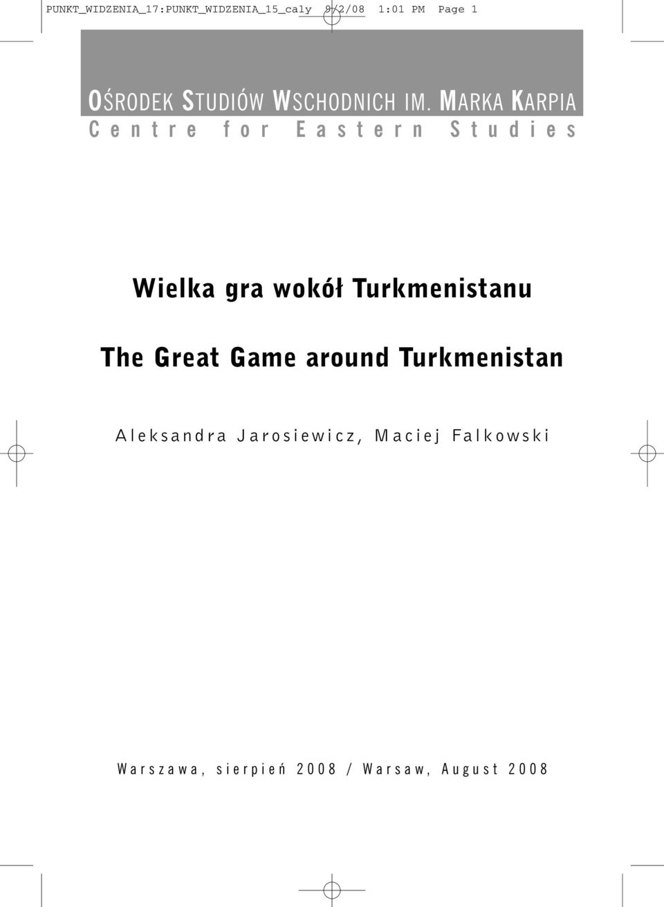 Turkmenistanu The Great Game around Turkmenistan A l e k s a n d r a J a r o s i e w i c z,