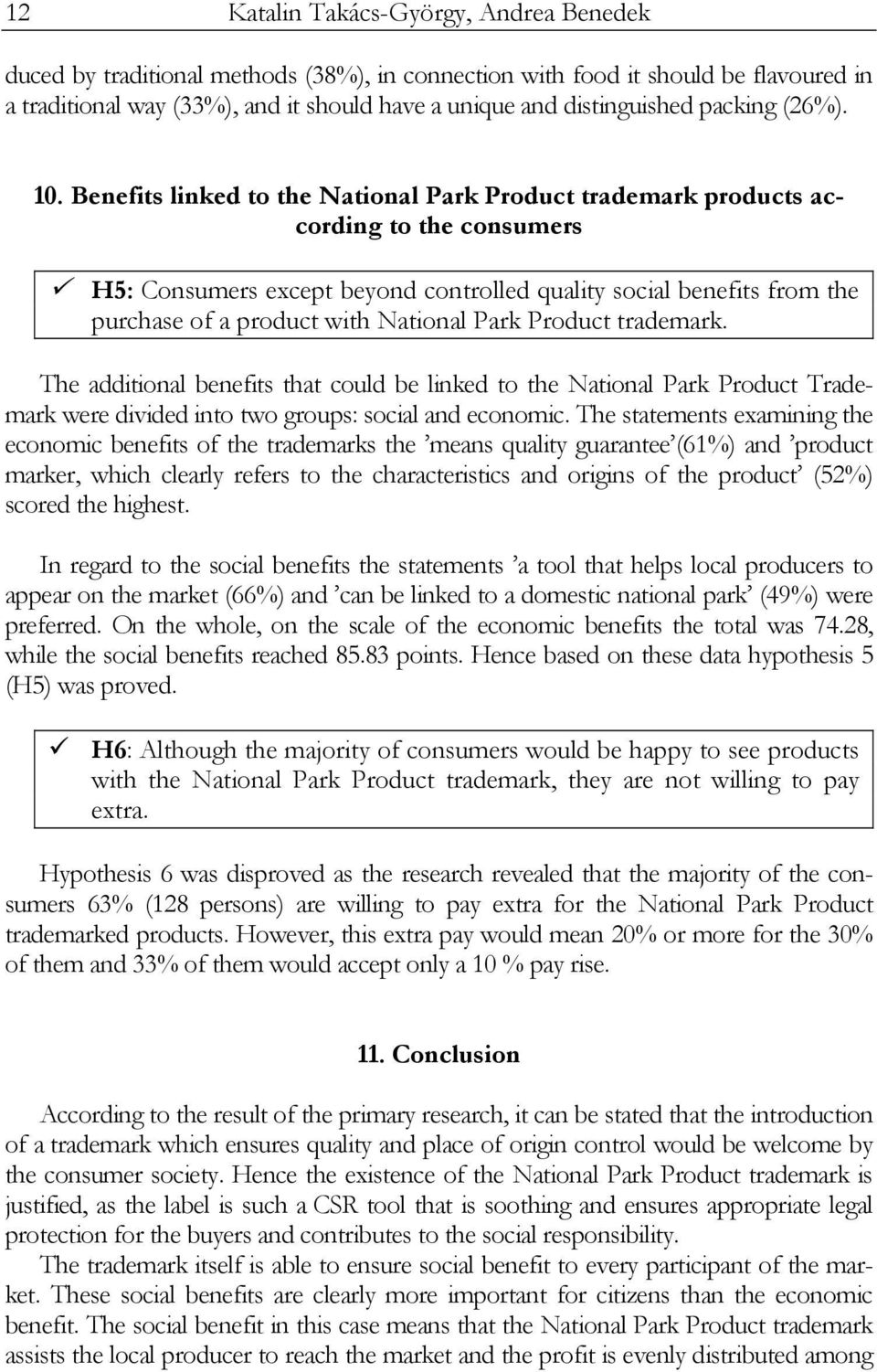 Benefits linked to the National Park Product trademark products according to the consumers H5: Consumers except beyond controlled quality social benefits from the purchase of a product with National