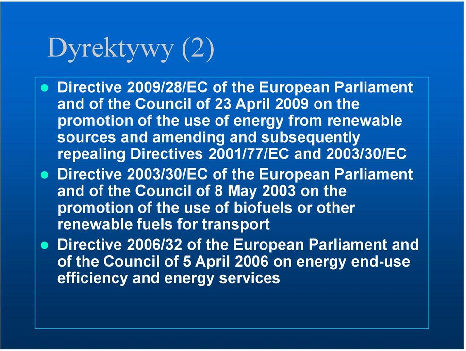 the European Parliament and of the Council of 8 May 2003 on the promotion of the use of biofuels or other renewable fuels for